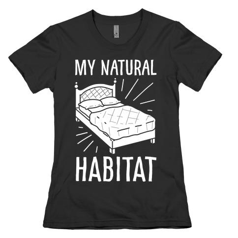 My Natural Habitat Womens T-Shirt