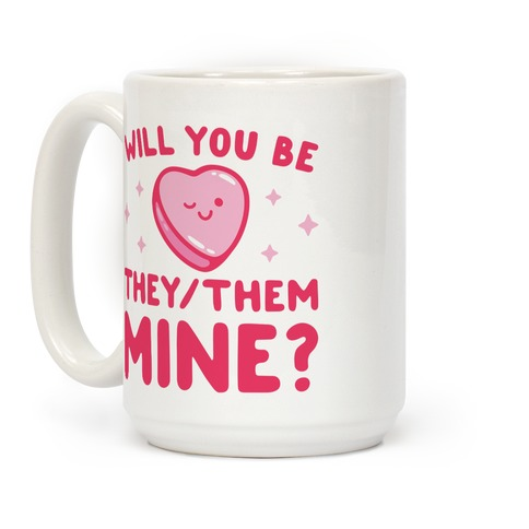 Will You Be They/Them Mine? Coffee Mug