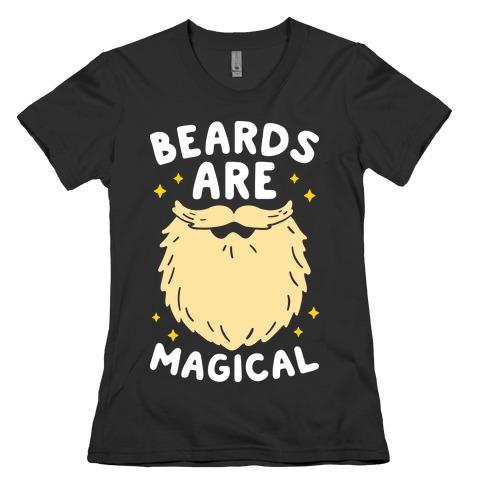 Beards Are Magical Womens T-Shirt