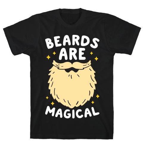 Beards Are Magical T-Shirt