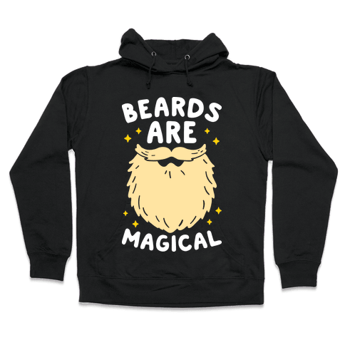 Beards Are Magical Hooded Sweatshirt