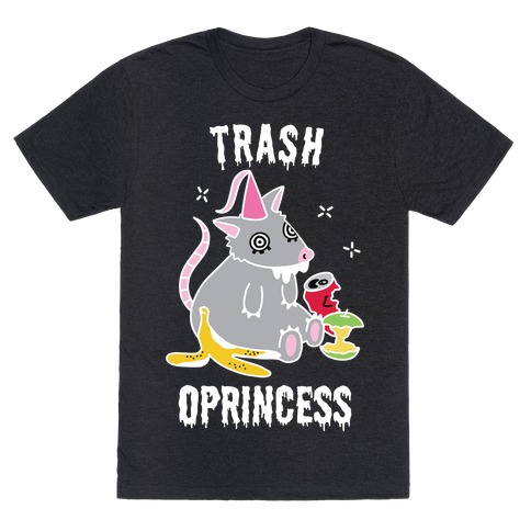 Trash Oprincess T-Shirt