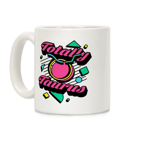 Totally Taurus Coffee Mug