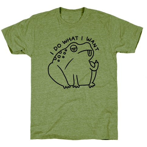 I Do What I Want Frog T-Shirt