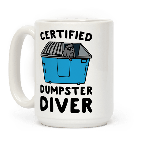 Certified Dumpster Diver Coffee Mug