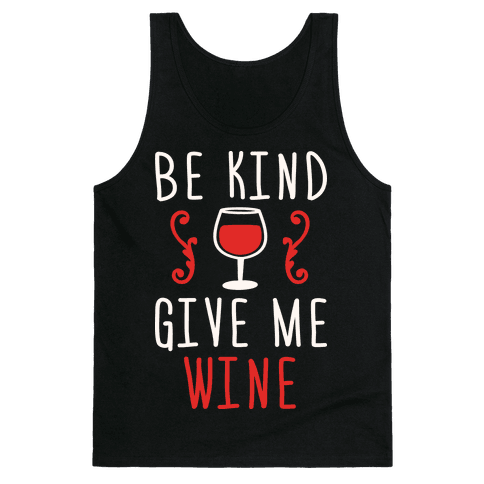 Be Kind Give Me Wine Tank Top