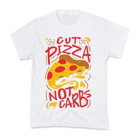 Cut Pizza, Not Carbs Kids T-Shirt