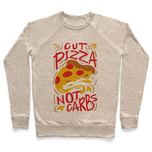 Cut Pizza, Not Carbs Pullover
