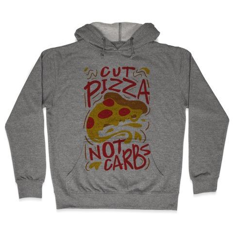 Cut Pizza, Not Carbs Hooded Sweatshirt