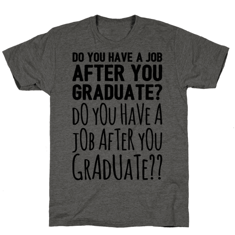 Do You Have A Job After You Graduate