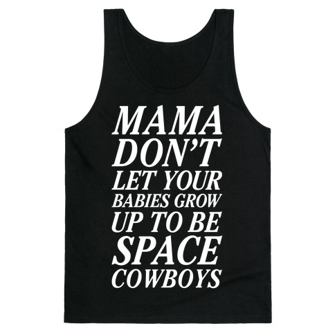 Mama Don't Let Your Babies Tank Top