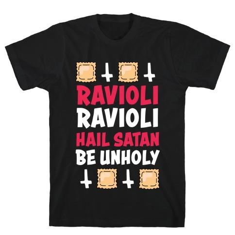 Ravioli Ravioli, Hail Stan, Be Unholy T-Shirt