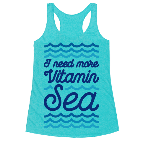 I Need More Vitamin Sea