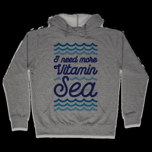 I Need More Vitamin Sea Hooded Sweatshirt