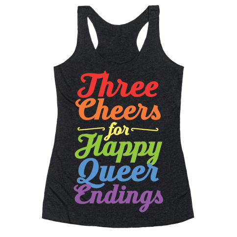 Three Cheers for Happy Queer Endings Racerback Tank Top