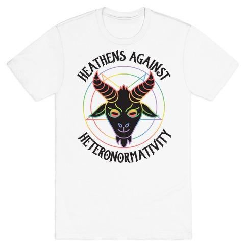 Heathens Against Heteronormativity T-Shirt