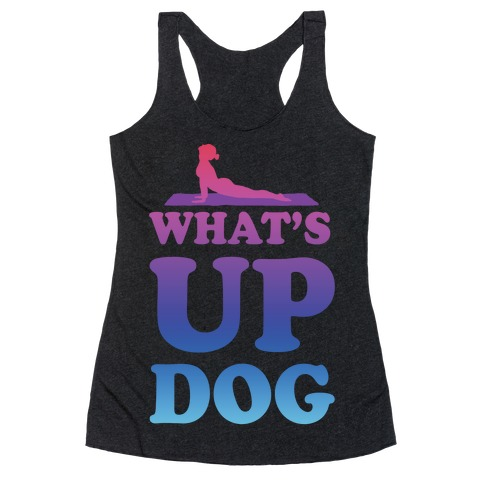 What's Up Dog Racerback Tank Top