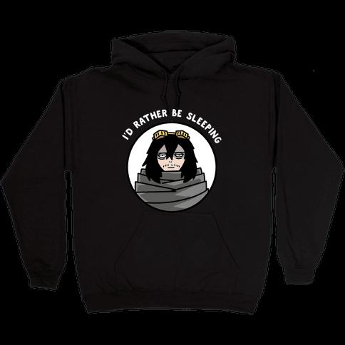 I'd Rather Be Sleeping - Eraserhead (Shota Aizawa) Hooded Sweatshirt