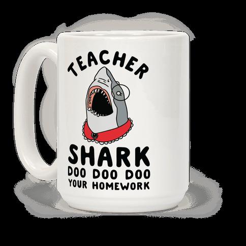 Teacher Shark Doo Doo Doo Your Homework Coffee Mug