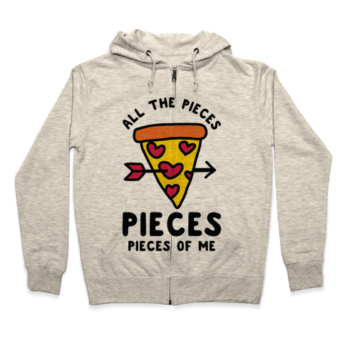 Pieces of Me Pizza Zip Hoodie