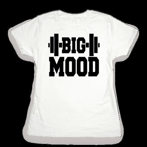 Big Mood Weights Womens T-Shirt