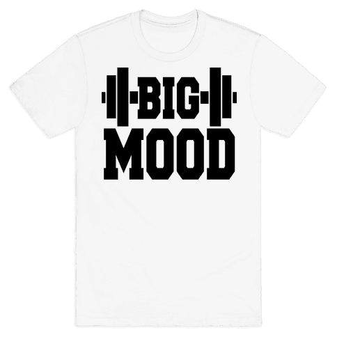 Big Mood Weights Mens T-Shirt