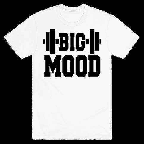 Big Mood Weights Mens/Unisex T-Shirt