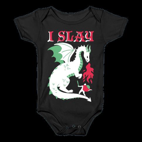 I SLAY (DRAGONS) Baby Onesy