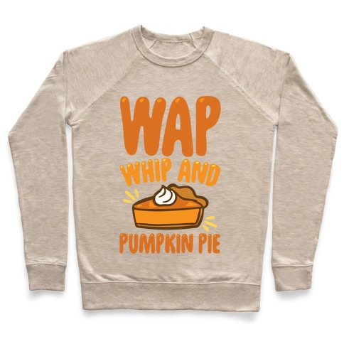 WAP Whip and Pumpkin Pie Parody Pullover