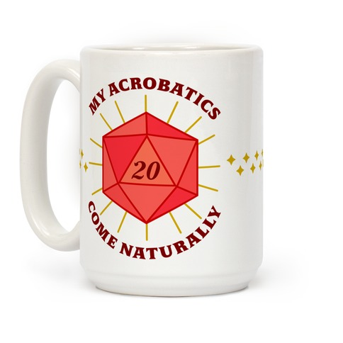 My Acrobatics Come Naturally Coffee Mug