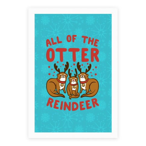 All of The Otter Reindeer Poster