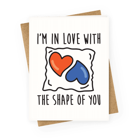 I'm In Love With The Shape Of You Tide Pod Greeting Card