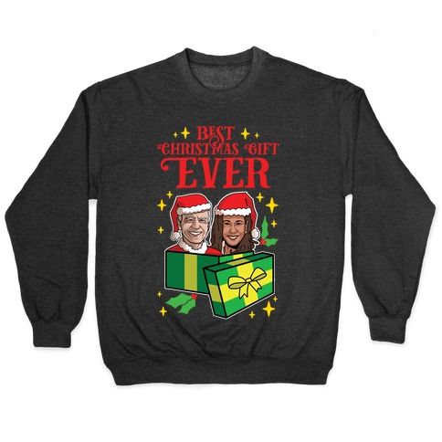Best Christmas Gift EVER Pullover