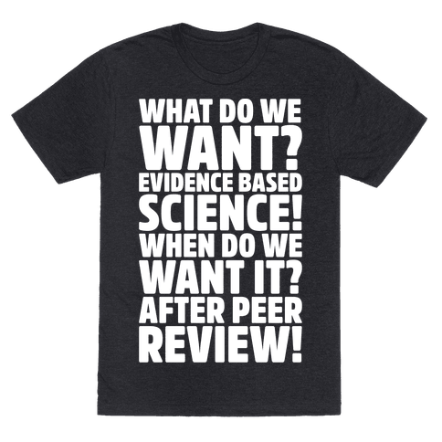 What Do We Want Evidence Based Science White Font