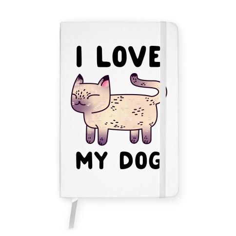I Love My Dog (Cat) Notebook