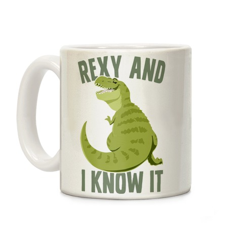 Rexy and I know it Coffee Mug
