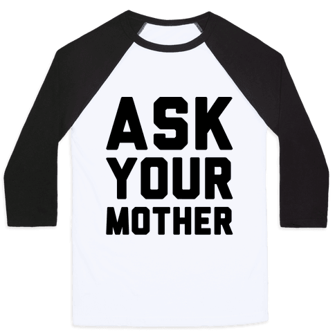Ask Your Mother