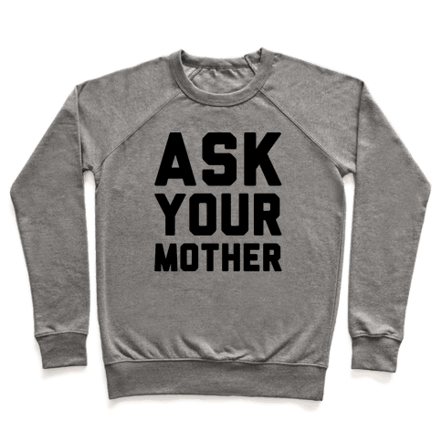 Ask Your Mother Pullover