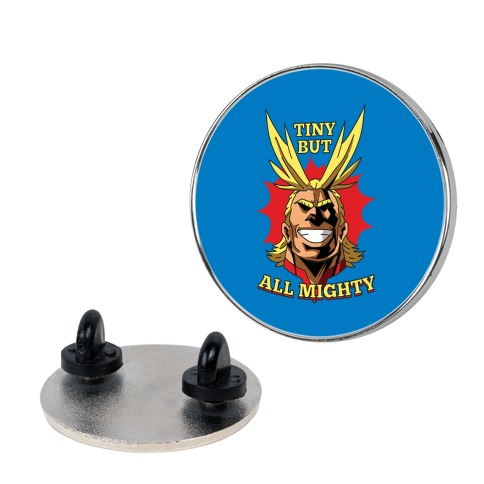 Tiny But All Mighty Pin