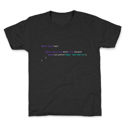 """Aight, imma head out"" Meme Java Script Yeet Kids T-Shirt"