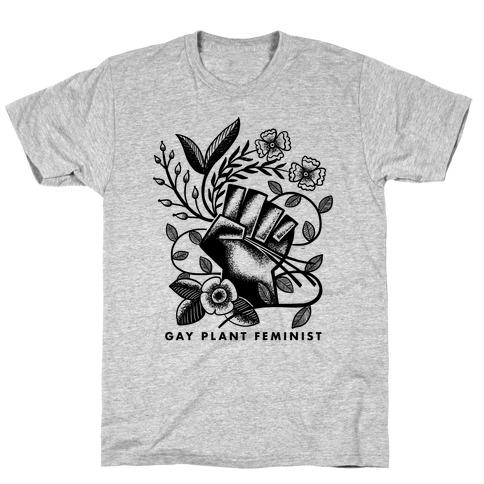 Gay Plant Feminist T-Shirt