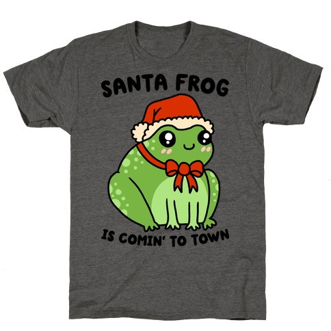 Santa Frog Is Comin' To Town T-Shirt
