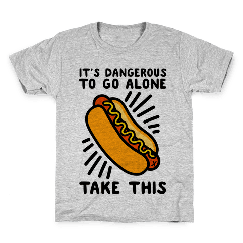 It's Dangerous To Go Alone Take This Hot Dog Kids T-Shirt