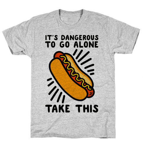 It's Dangerous To Go Alone Take This Hot Dog Mens T-Shirt
