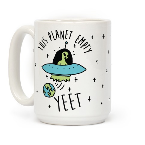 This Planet Empty YEET Coffee Mug