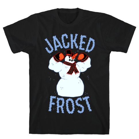 JACKED Frost T-Shirt