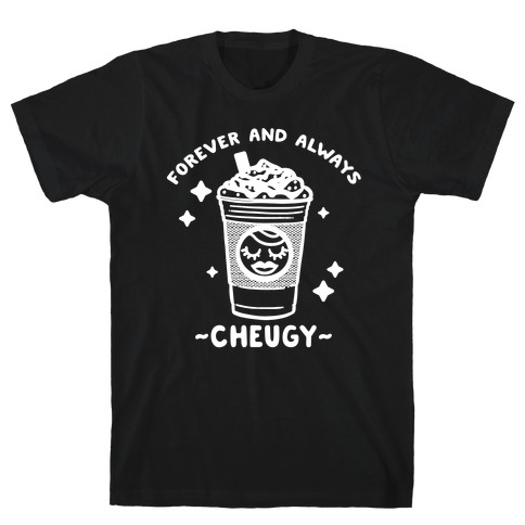 Forever And Always Cheugy T-Shirt