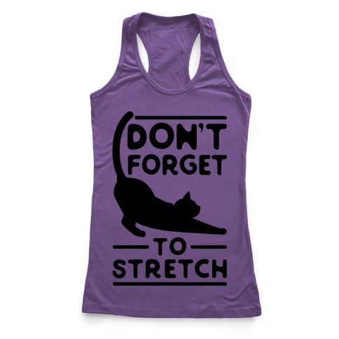 Don't Forget To Stretch Racerback Tank Top