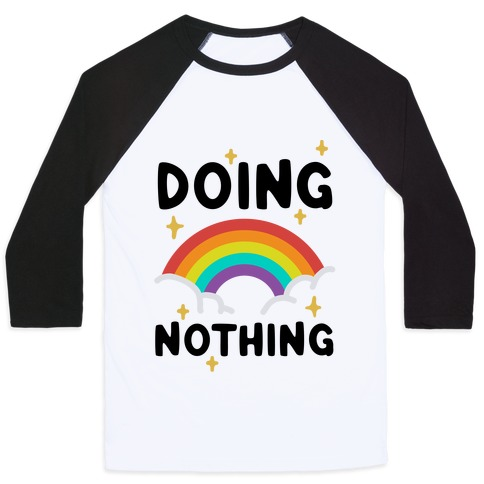 Doing Nothing Baseball Tee