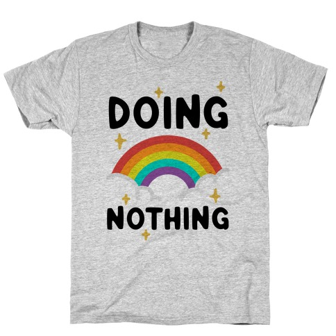 Doing Nothing T-Shirt